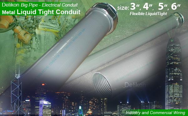 "Delikon metal liquid tight conduit, 3"",4"",5"",6"" inches"