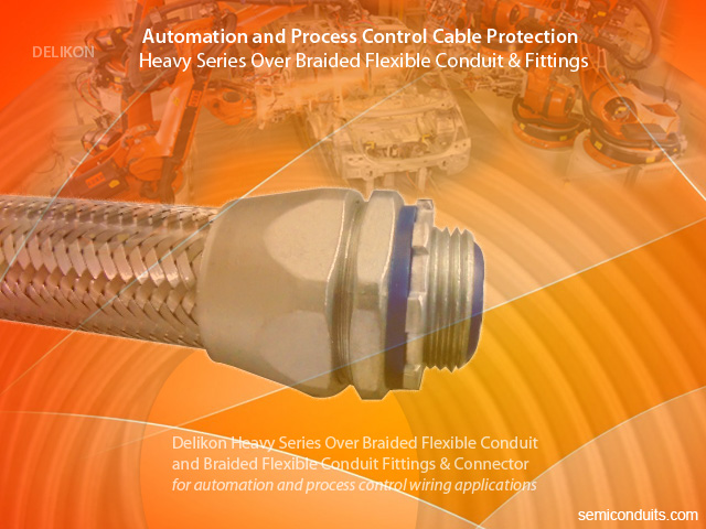 Delikon heavy series over braided flexible conduit and braided conduit fittings for automation and process control applications