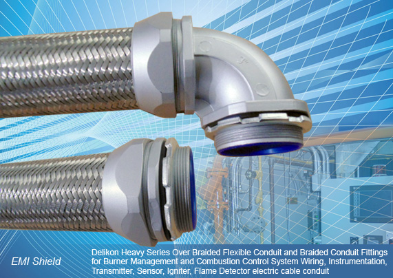 Delikon Heavy Series Over Braided Flexible Conduit and Braided Conduit Fittings for Burner Management and Combustion Control System Wiring, Instrumentation, Transmitter, Sensor, Igniter, Flame Detector electric cable conduit