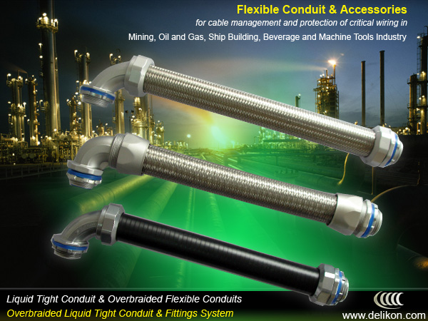 Liquid Tight Conduit, Overbraided Liquid Tight Conduit, Overbraided Flexible Conduit, Conduit Fittings & Connectors for cable management and protection of critical wiring in Mining, Oil and Gas, Ship Building, Beverage and Machine Tools Industry