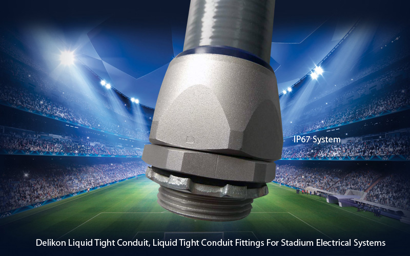 Delikon Liquid Tight Conduit, Liquid Tight Conduit Connector For Stadium Electrical Systems