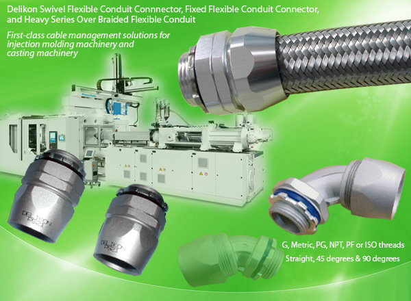 Delikon Swivel Flexible Conduit Connnector,Fixed Flexible Conduit Connector, and Heavy Series Over Braided Flexible Conduit for Injection Molding Machinery
